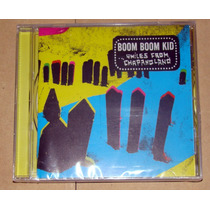 Boom Boom Kid Smiles From Chapanoland Cd Sellado