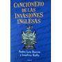 Cancionero De Las Invasiones Inglesas - Barc Y Raffo - 3965