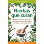 Hierbas Que Curan. Recetas Naturales Y Efectivas Mujica Pons