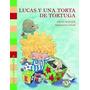 Silvia Schujer: Lucas Y Una Torta De Tortuga