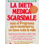 La Dieta Medica Scarsdale Por El Dr. Tarnower Y Baker