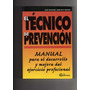 El Tecnico De Prevencion De J M Rivero