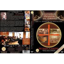 La Historia Oculta De Cristo. 4 Dvds 15 Hs. Jose Luis Parise