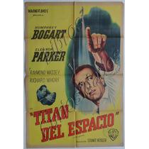 Afiche De Cine Antiguo. Titán Del Espacio. 30095