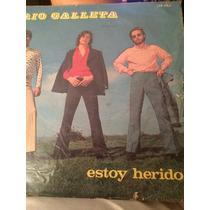 Trio Galleta Vinilo Estoy Herido Vg Vg