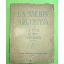 Peron La Nacion Argentina Justa Libre Y Soberana 2° Edición