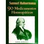 Samuel Hahnemann: 90 Nedicamentos Homeopéticos