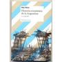 Historia Económica De La Argentina En El Siglo Xix. Roy Hora