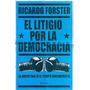 Ricardo Forster - El Litigio Por La Democracia