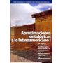 Aavv Aproximaciones Ontológicas A Lo Latinoamericano I