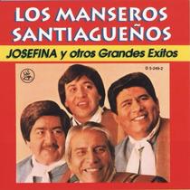 Los Manseros Santiagueños - Josefina Y Otros Grandes Exitos