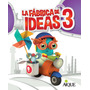 La Fabrica De Ideas 3- Editorial Aique
