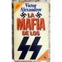 (nazis): Víctor Alexandrov: La Mafia De Los Ss.