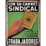 Cartel De Chapa Publicidad Carnet Sindical Peron M354