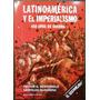 Latinoamerica Y El Imperialismo * Oesterheld Y Durañona *