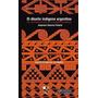 El Diseño Indigena Argentino Alejandro Fiadone La Mirada