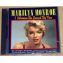 Marilyn Monroe I Wanna Be Loved By You Cd Importado