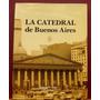 La Catedral De Buenos Aires - Manrique Zago / Salatino