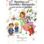 Libro - Recetas Para Lourdes Y Benjamin Que Ya Van Al Jardin