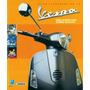 Vespa - Una Aventura Sobre Ruedas - Atlas Ilustrado