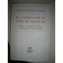 El Caballo En La Vida De Santa Fe / Zapata Gollan Z10