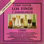 Cómo Elegir Los Vinos Y Saborearlos - Bone, Arthur