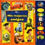 Disney Pixar Mis Mejores Amigos