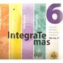 Libro Integrate Más Binárea 6º Puerto De Palos