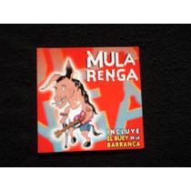Mula Renga *original Nuevo*