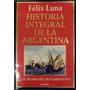 Historia Integral De La Argentina - Felix Luna - Tomo 1