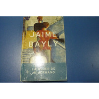 La Mujer De Mi Hermano, De Jaime Bayly
