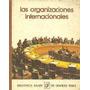 Las Organizaciones Internacionales Biblioteca Salvat Envíos