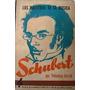 Libro Schubert Los Maestros De La Musica Theodore Gerold