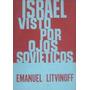 Libro Israel Visto Por Ojos Sovieticos Emanuel Litvinoff