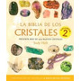 La Biblia De Los Cristales Vol.2 - Gaia -