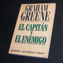 El Capitán Y El Enemigo. Graham Greene