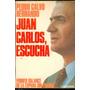 Juan Carlos, Escucha. Pedro Calvo Hernando
