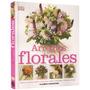 Libro Arreglos Florales Hogar, Bodas Regalos - Planeta