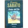 Antes Del Fin. Memorias - Sabato, Ernesto - Seix Barral 1998