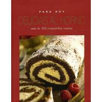 Para Hoy. Delicias Al Horno. Ed. Parragón