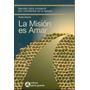 La Misión Es Amar. Pablo Muttini 2003 Envío Gratis Seg Zona.