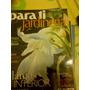 Revista Para Ti Jardineria - N° 5 - Plantas De Interior !!!