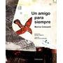 Libro, Un Amigo Para Siempre De Colasanti Ed. Calibroscopio