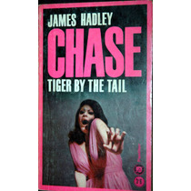 Tiger By The Tail James Hadley Chase