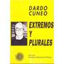 Extremos Y Plurales. Dardo Cuneo.