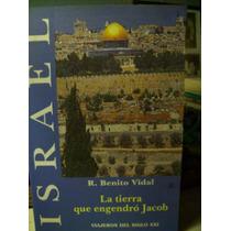 Israel La Tierra Que Engendro Jacob Benito Vidal Ed Abraxas