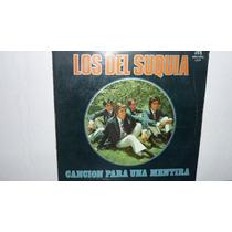 Lp Vinilo Los Del Suquia - Cancion Para Una Mentira