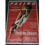 Prohibida Obsesion- Pacino - Afiche Cine Original Poster