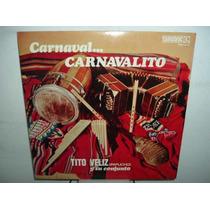 Tito Veliz Carnaval Carnavalito Vinilo Argentino