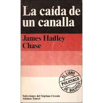 La Caida De Un Canalla _ James H. Chase - Septimo Circulo